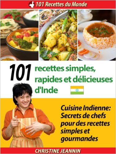 cuisine indienne avec 101 recettes simples rapides et d licieuses litt rature actualit avis. Black Bedroom Furniture Sets. Home Design Ideas