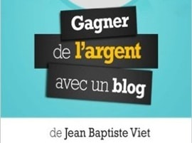 blogbuster gagner de l 39 argent avec un blog de jean baptiste viet. Black Bedroom Furniture Sets. Home Design Ideas