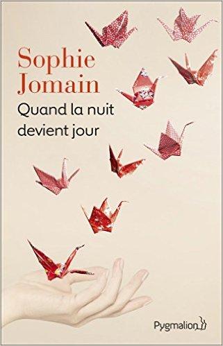 Sophie Jomain, Quand la nuit devient jour