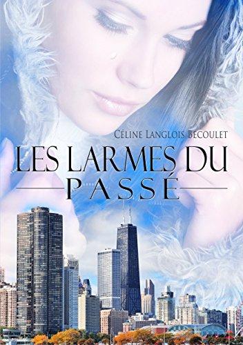 Céline Langlois Bécoulet - Les larmes du passé