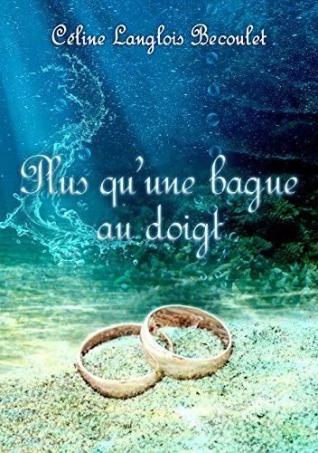 Céline Langlois Bécoulet - Plus qu'une bague au doigt