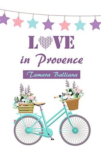 Tamara Balliana, love in provence