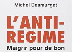 L'anti-régime: Maigrir pour de bon de Michel Desmurget