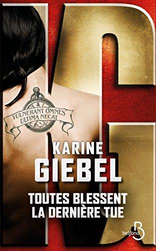Toutes blessent, la dernière tue par Karine Giebel