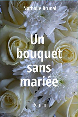 Un bouquet sans mariée