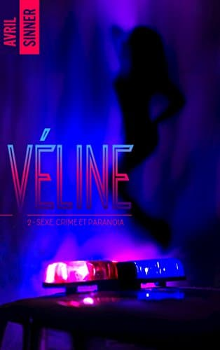 Véline - Sexe, crime et paranoïa