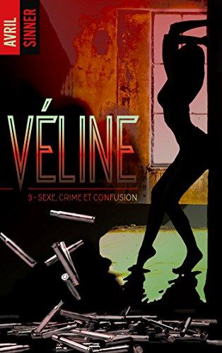 Véline - Sexe, crime et confusion