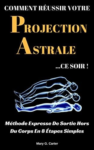 Comment réussir votre projection astrale ?