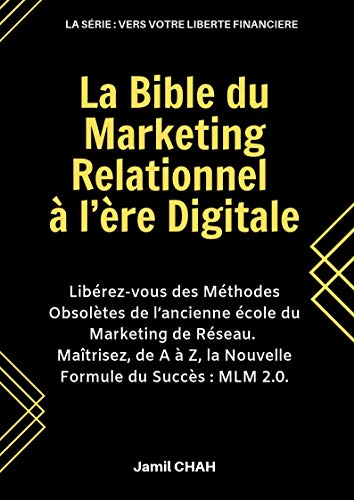 La bible du marketing relationnel à l'ère digitale