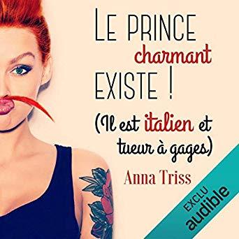 Littérature audio - Le prince charmant existe ! Il est italien et tueur à gages