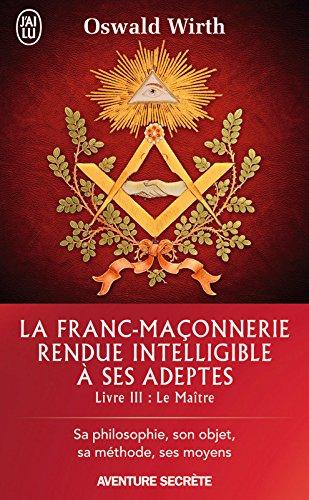 Franc-maçonnerie tome 3