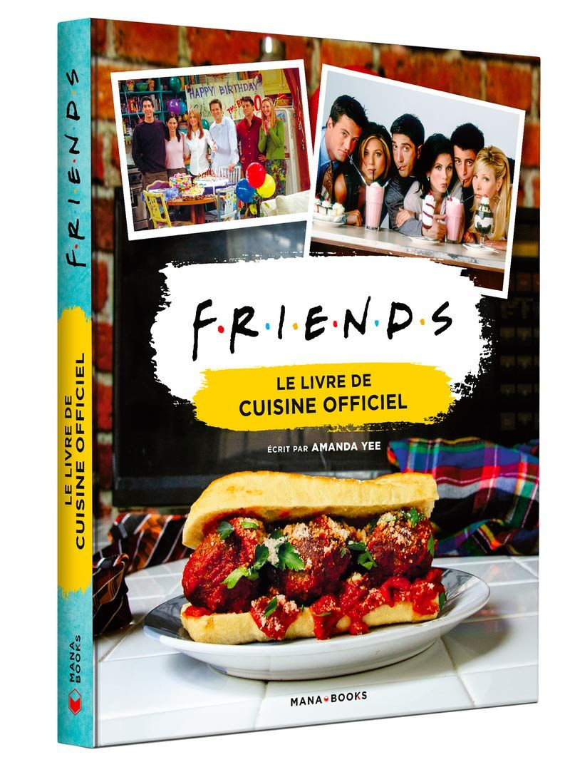 Friends - Le livre de cuisine officiel