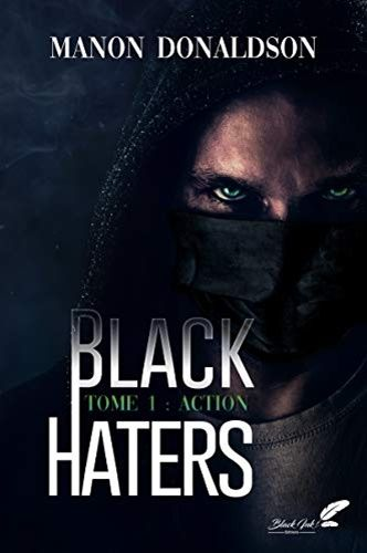 Black Haters, tome 1