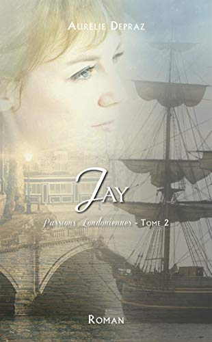 Passions Londoniennes, Jay