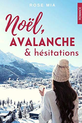 Noël, avalanche et hésitations
