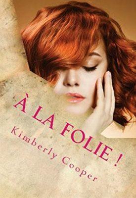 À la folie! par Kimberly Cooper