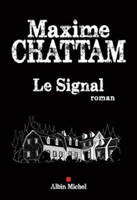 Le Signal par Maxime Chattam, résumé, extrait audio