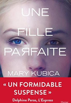 Une fille parfaite par Mary Kubica