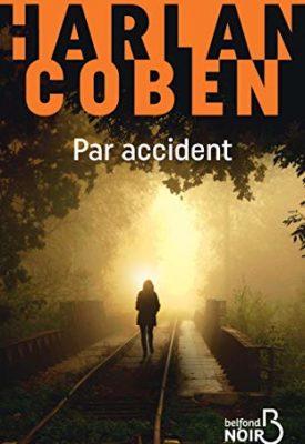 Par accident par Harlan Coben, extrait, avis