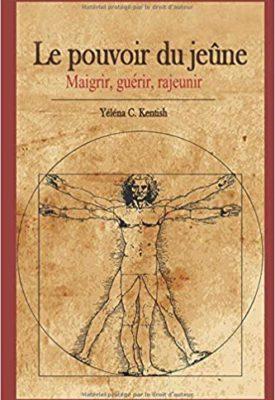 Le pouvoir du jeûne par Yéléna C. Kentish