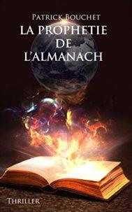 La Prophétie de l'Almanach par Patrick Bouchet