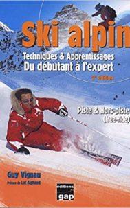 Ski alpin, techniques et apprentissage par Guy Vignau