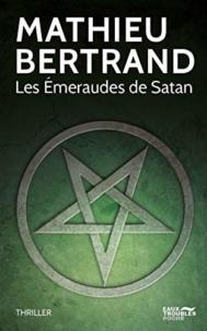Les émeraudes de Satan par Mathieu Bertrand, résumé et avis