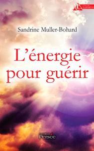 L'énergie pour guérir par Sandrine Muller-Bohard