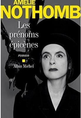 Les Prénoms épicènes par Amélie Nothomb