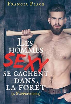 Les hommes sexy se cachent dans la forêt par Francia Place