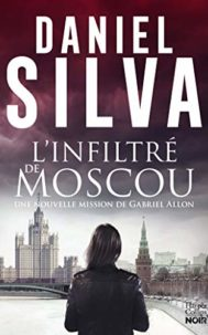 L'infiltré de Moscou par Daniel Silva