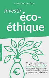 Investir éco-éthique par Christopher Klein
