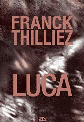 Luca par Franck Thilliez, extrait et avis
