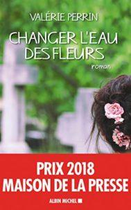 Changer l'eau des fleurs par Valérie Perrin