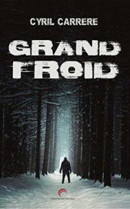 Grand Froid par Cyril Carrère, extrait et avis