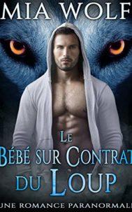 Le Bébé sur Contrat du Loup par Mia Wolf