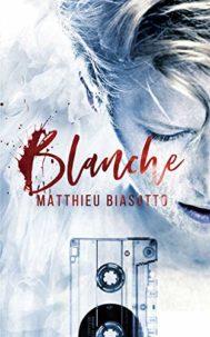Blanche par Matthieu Biasotto, extrait et avis