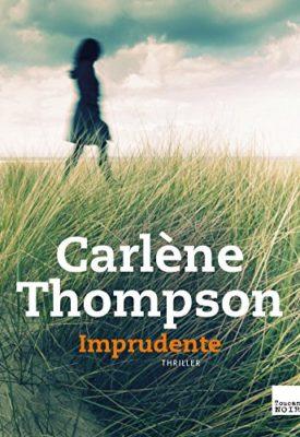 Imprudente par Carlene Thompson, extrait et avis