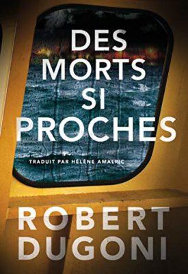 Des morts si proches par Robert Dugoni