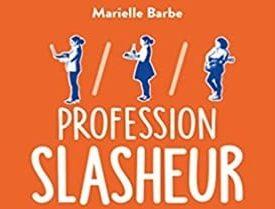 Profession Slasheur par Marielle Barbe