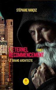 L'éternel Recommencement, Le grand Architecte par Stéphane Nançoz