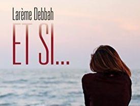 Et si... par Larème Debbah, tous les tomes de la trilogie