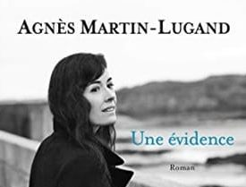 Une évidence par Agnès Martin-Lugand