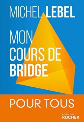 Mon cours de bridge de Michel Lebel